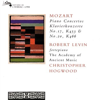 Mozart: Piano Concertos Nos. 17 & 20-Robert Levin, The Academy of Ancient music, Christopher Hogwood