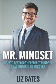 Mr. Mindset-Bates Liz