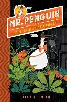 Mr Penguin 01: The Lost Treasure - Smith Alex T.