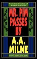 Mr. Pim Passes By-Milne Alan Alexander, Milne A. A.