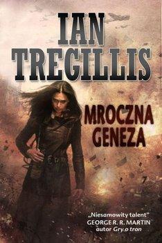 Mroczna geneza-Tregillis Ian