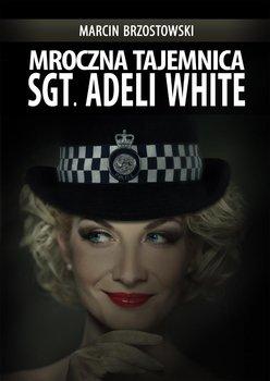 Mroczna tajemnica Sgt. Adeli White-Brzostowski Marcin B.