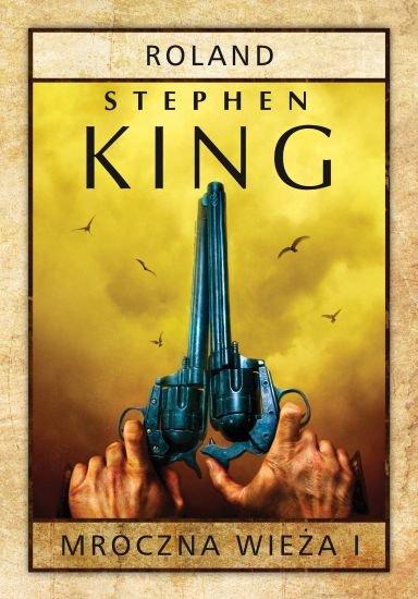 Mroczna wieża. Tom 1. Roland - KingStephen - ebook