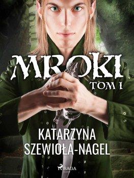 Mroki. Tom 1-Szewiola-Nagel Katarzyna