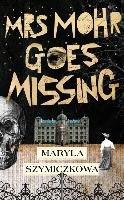 Mrs Mohr Goes Missing-Szymiczkowa Maryla