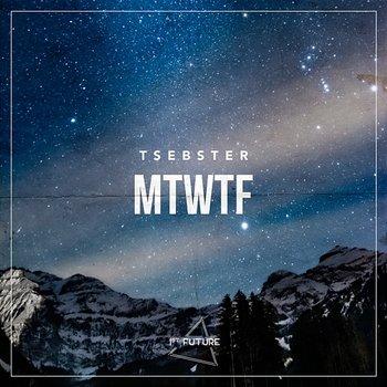 MTWTF-Tsebster