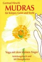 Mudras für Körper, Geist und Seele. Kartenspiel-Hirschi Gertrud