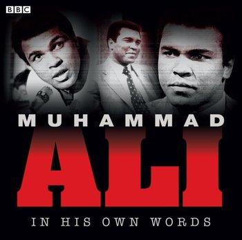 Muhammad Ali In His Own Words-Ali Muhammad