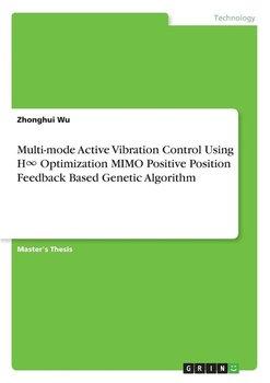 Multi-mode Active Vibration Control Using H∞ Optimization MIMO Positive Position Feedback Based Genetic Algorithm-Wu Zhonghui