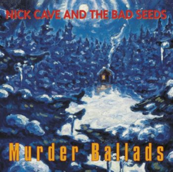Murder Ballads-Nick Cave and The Bad Seeds