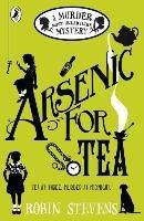 Murder Most Unladylike 02. Arsenic for Tea-Stevens Robin