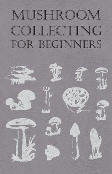 Mushroom Collecting for Beginners-Anon