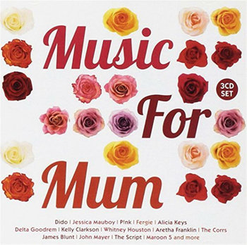 Music For Mum-Dido, Simply Red, Sinatra Frank, Michael George, Houston Whitney, Spears Britney, Foreigner, Keating Ronan, Clarkson Kelly
