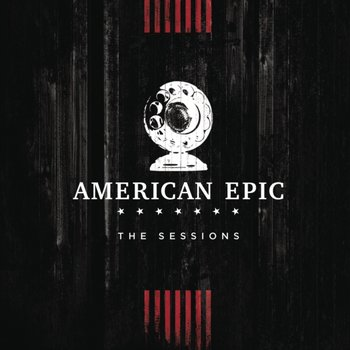Music from The American Epic Sessions (Deluxe)-Various Artists