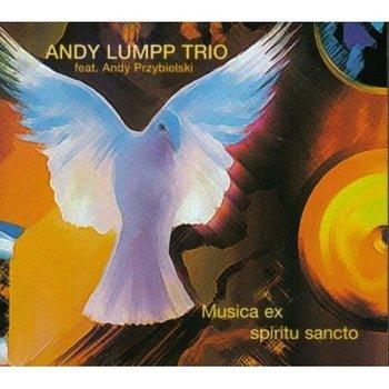 Musica Ex Spiritu Sancto-Lumpp Andy Trio, Przybielski Andrzej