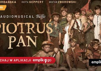 """Musical """"Piotruś Pan"""" Studia Buffo w aplikacji Empik Go!"""