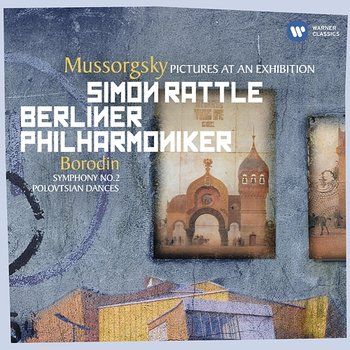 Mussorgsky: Pictures at an Exhibition-Sir Simon Rattle, Berliner Philharmoniker