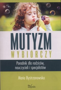 Mutyzm wybiórczy-Bystrzanowska Maria