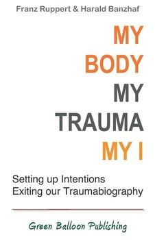 My Body, My Trauma, My I