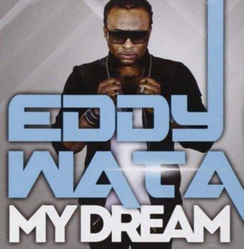 My Dream-Wata Eddy