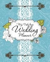 My Fabulous Wedding Planner-Speedy Publishing Llc