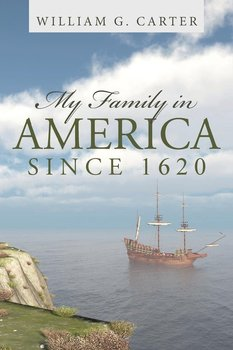 My Family in America since 1620-Carter William G.