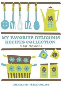 My Favorite Delicious Recipes Collection - Collins Peter