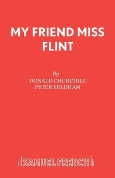 My Friend Miss Flint - Churchill Donald