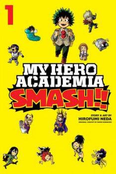 My Hero Academia: Smash!!, Vol. 1-Neda Hirofumi, Horikoshi Kohei