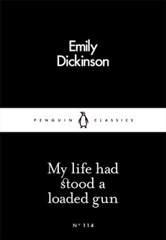 My life had stood a loaded gun - Dickinson Emily