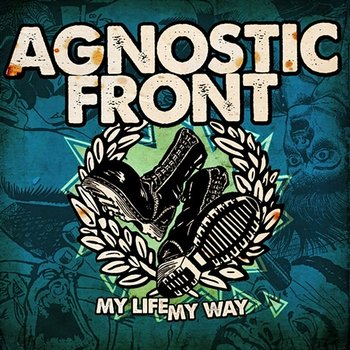 My Life My Way-Agnostic Front