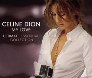 My Love: Ultimate Essential Collection-Dion Celine