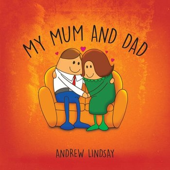 My Mum and Dad-Lindsay Andrew