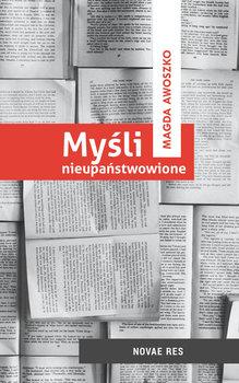 Myśli nieupaństwowione-Awoszko Magda