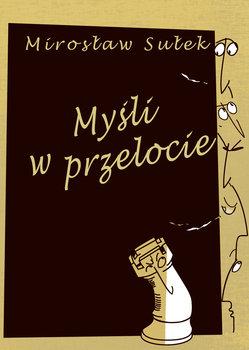 Myśli w przelocie-Sułek Mirosław