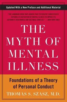 Myth of Mental Illness, The-Szasz Thomas