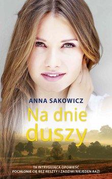 Na dnie duszy-Sakowicz Anna