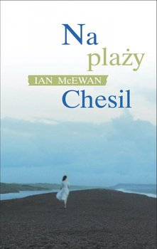Na plaży Chesil-McEwan Ian