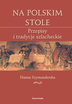 Na Polskim Stole-Szymanderska Hanna