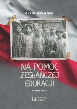 Na pomoc zesłańczej edukacji-Głowacki Albin