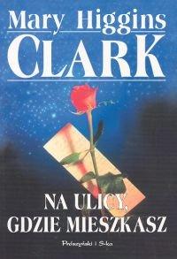 Na ulicy, gdzie mieszkasz-Clark Mary Higgins