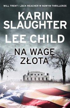 Na wagę złota-Slaughter Karin, Child Lee