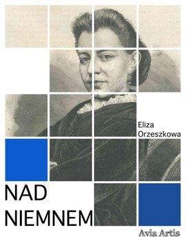 Nad Niemnem-Orzeszkowa Eliza