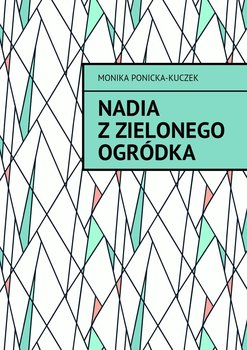 Nadia zZielonego Ogródka-Kuczek-Ponicka Monika