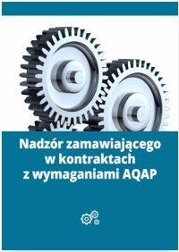 Nadzór zamawiającego w kontraktach z wymaganiami AQAP                      (ebook)