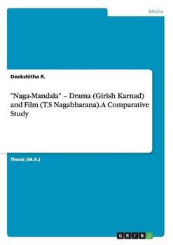 """""""Naga-Mandala"""" - Drama (Girish Karnad) and Film (T.S Nagabharana). A Comparative Study-R. Deekshitha"""