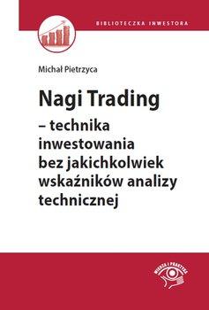 Nagi Trading - technika inwestowania bez jakichkolwiek wskaźników analizy technicznej                      (ebook)