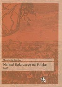 Najazd Rakoczego na Polskę 1657-Markowicz Marcin