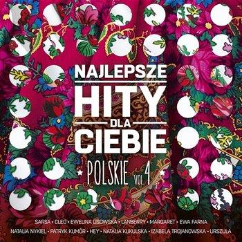 Najlepsze hity dla Ciebie polskie, Vol. 4-Różni Wykonawcy