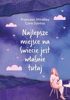 Najlepsze miejsce na świecie jest właśnie tutaj-Miralles Francesc, Santos Care